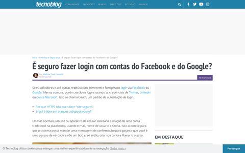 É seguro fazer login com contas do Facebook e do Google ...